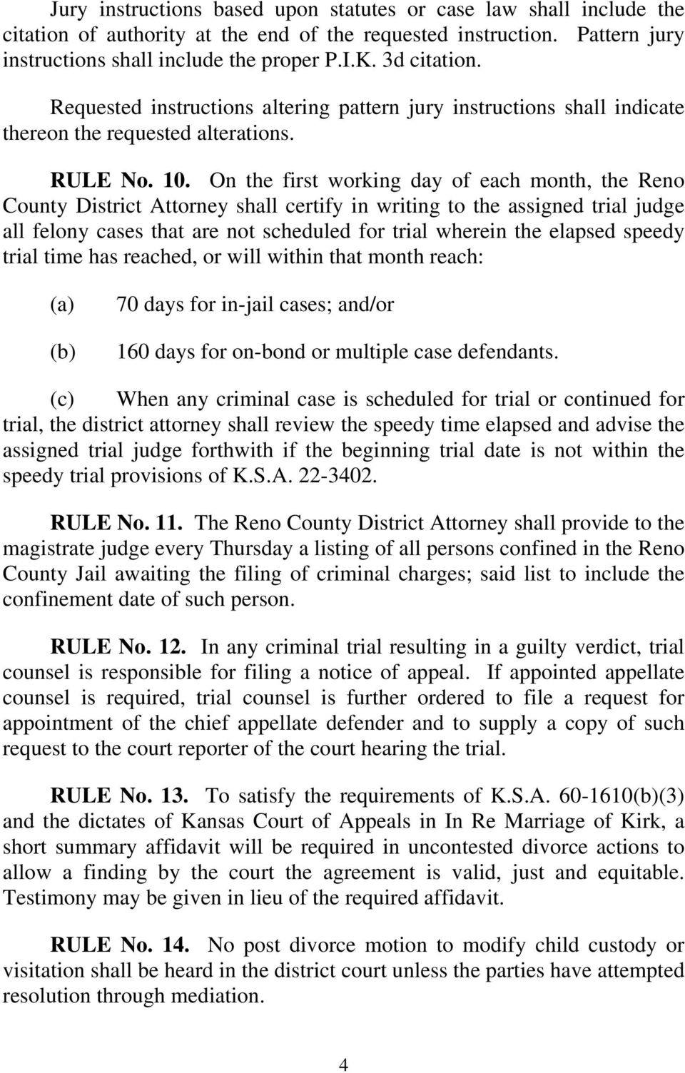 On the first working day of each month, the Reno County District Attorney shall certify in writing to the assigned trial judge all felony cases that are not scheduled for trial wherein the elapsed