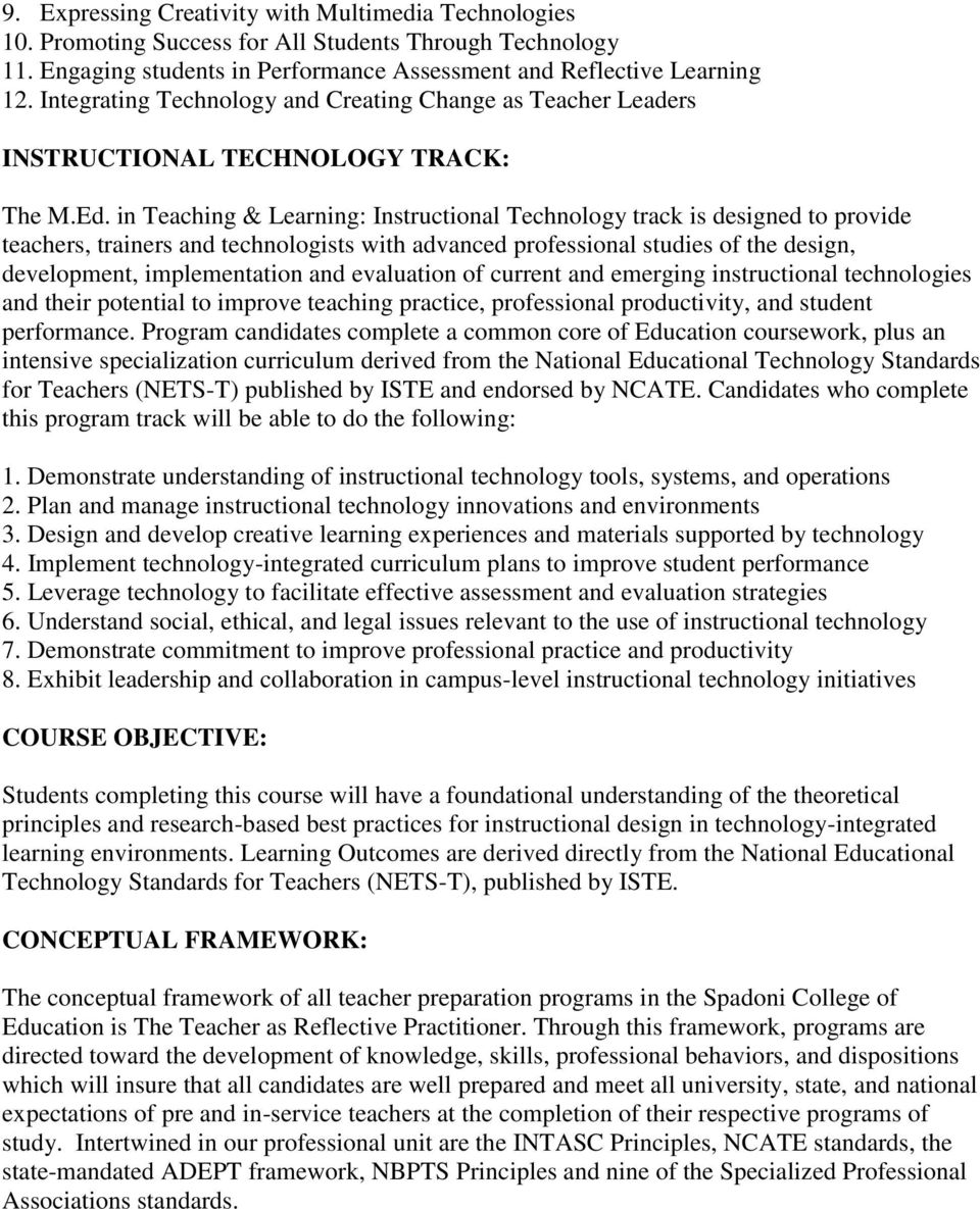in Teaching & Learning: Instructional Technology track is designed to provide teachers, trainers and technologists with advanced professional studies of the design, development, implementation and
