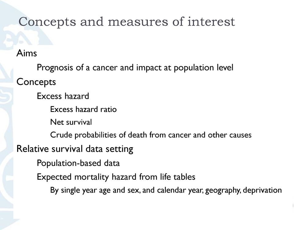 from cancer and other causes Relative survival data setting Population-based data Expected