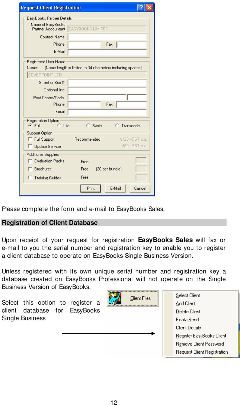 registration key to enable you to register a client database to operate on EasyBooks Single Business Version.