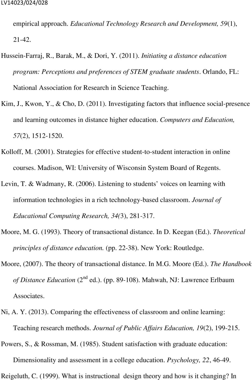 Investigating factors that influence social-presence and learning outcomes in distance higher education. Computers and Education, 57(2), 1512-1520. Kolloff, M. (2001).
