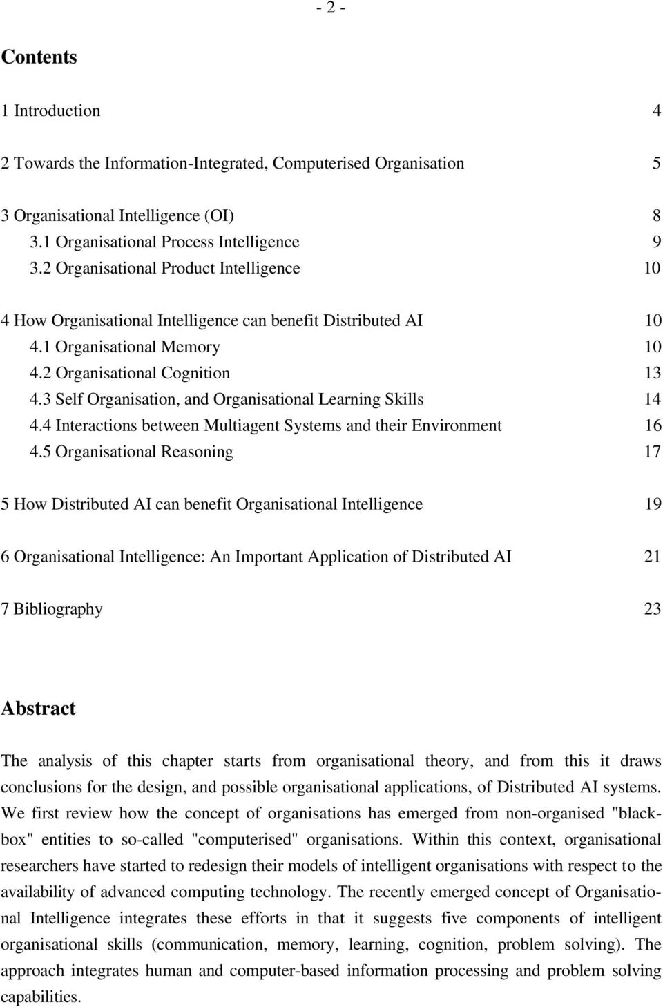 3 Self Organisation, and Organisational Learning Skills 14 4.4 Interactions between Multiagent Systems and their Environment 16 4.