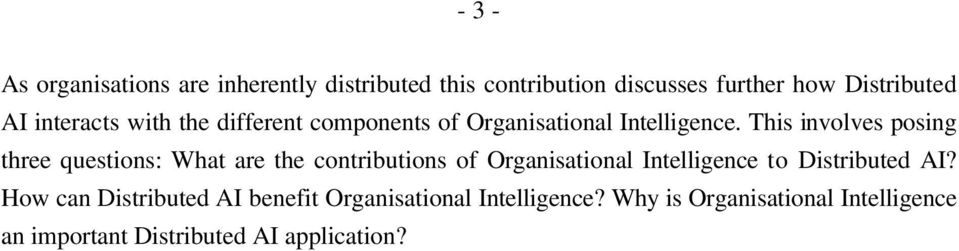 This involves posing three questions: What are the contributions of Organisational Intelligence to