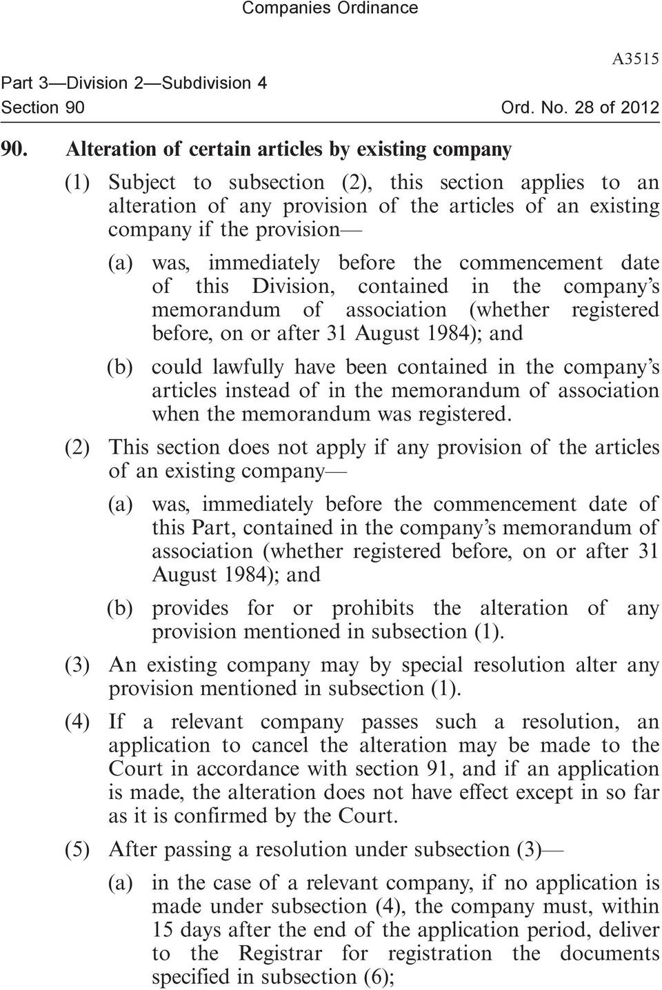 was, immediately before the commencement date of this Division, contained in the company s memorandum of association (whether registered before, on or after 31 August 1984); and (b) could lawfully