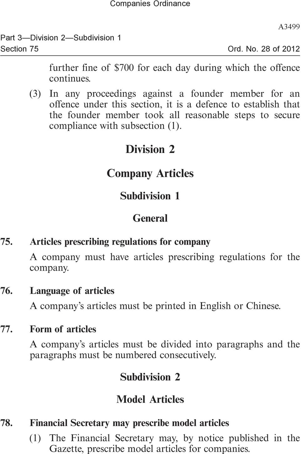 (1). Division 2 Company Articles Subdivision 1 General 75. Articles prescribing regulations for company A company must have articles prescribing regulations for the company. 76.