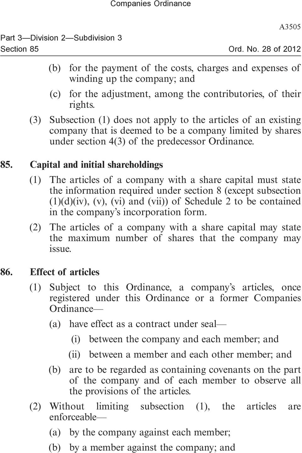 Capital and initial shareholdings (1) The articles of a company with a share capital must state the information required under section 8 (except subsection (1)(d)(iv), (v), (vi) and (vii)) of