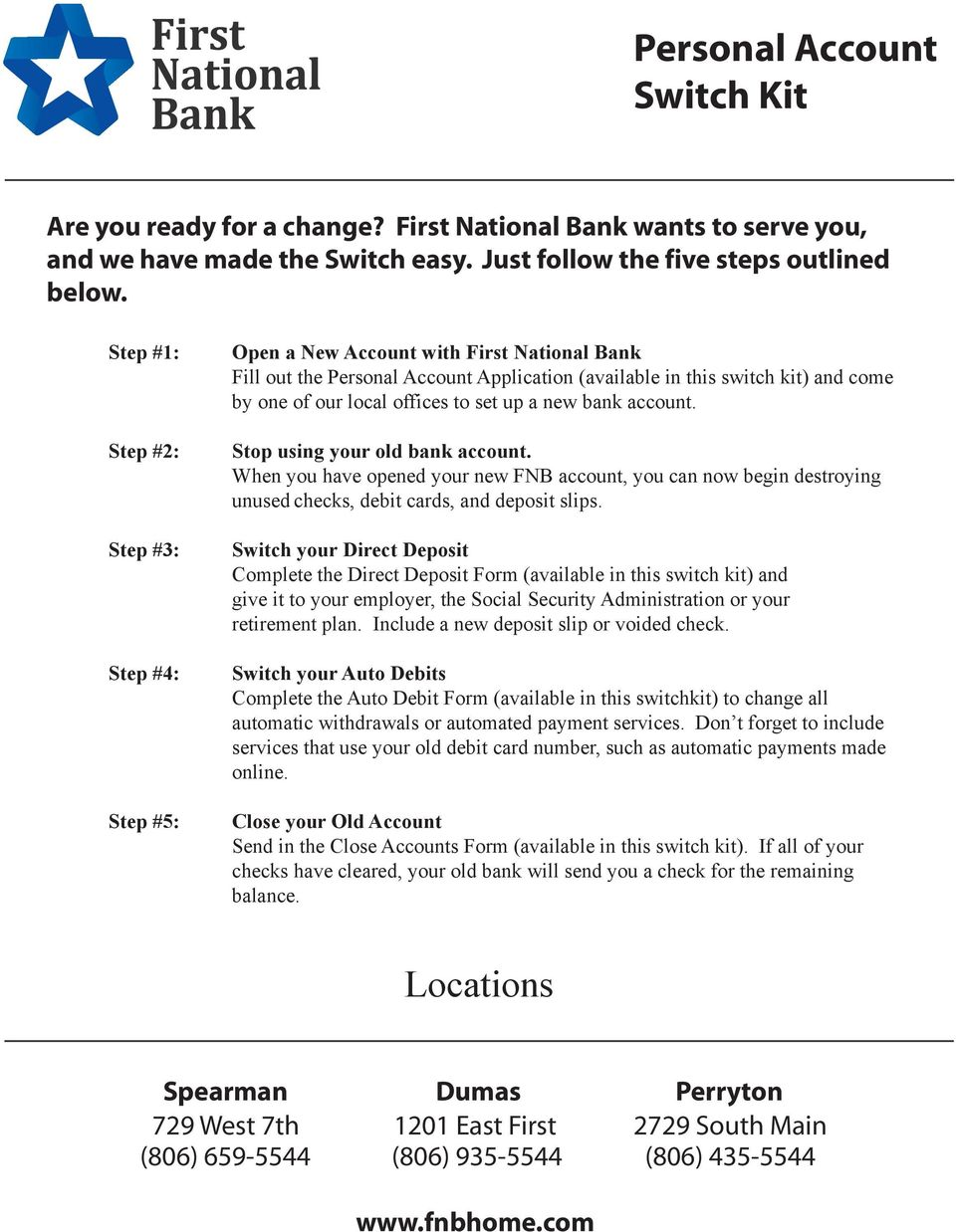 to set up a new bank account. Stop using your old bank account. When you have opened your new FNB account, you can now begin destroying unused checks, debit cards, and deposit slips.