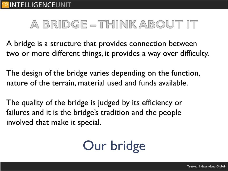 The design of the bridge varies depending on the function, nature of the terrain, material used and funds