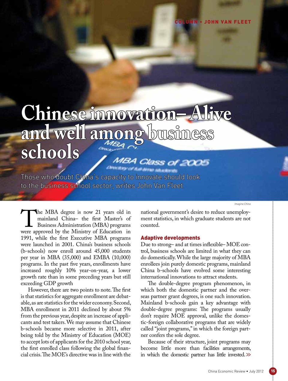 were launched in 2001. China s business schools (b-schools) now enroll around 45,000 students per year in MBA (35,000) and EMBA (10,000) programs.