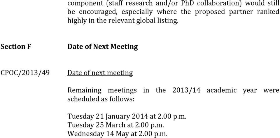 Section F Date of Next Meeting CPOC/2013/49 Date of next meeting Remaining meetings in the 2013/14