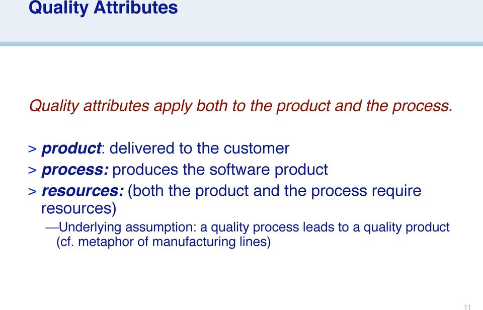 resources: (both the product and the process require resources) Underlying