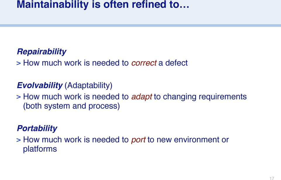 is needed to adapt to changing requirements (both system and process)