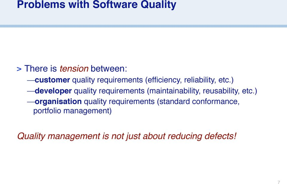 ) developer quality requirements (maintainability, reusability, etc.