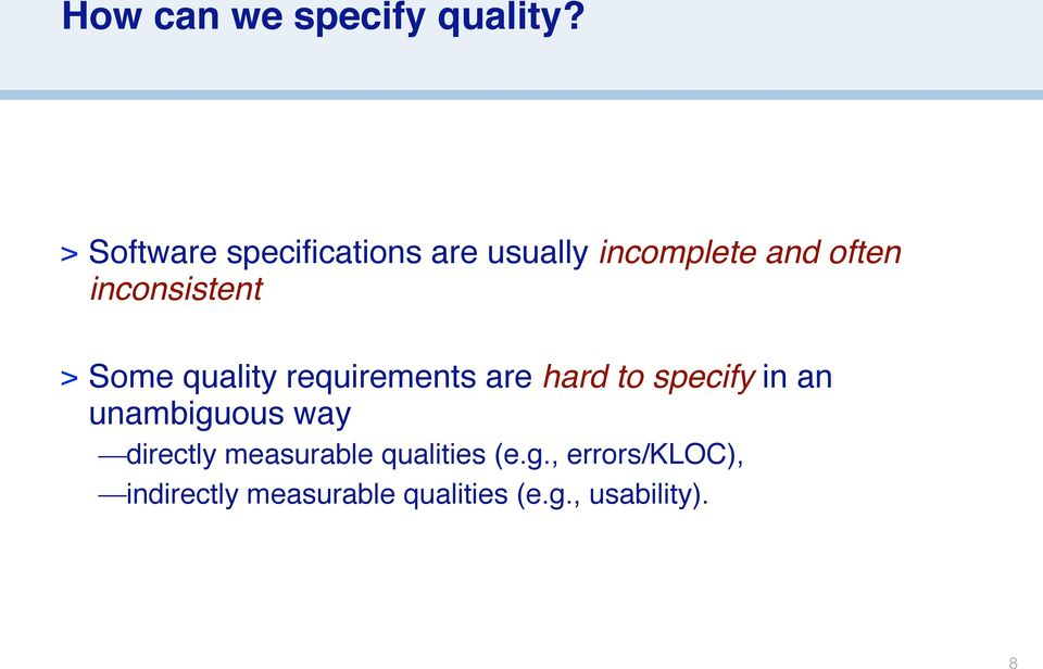 inconsistent > Some quality requirements are hard to specify in an