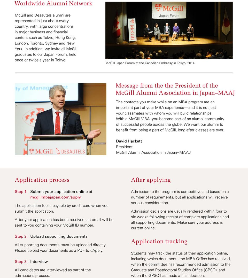 McGill Japan Forum at the Canadian Embassy in Tokyo, 2014 Message from the the President of the McGill Alumni Association in Japan MAAJ The contacts you make while on an MBA program are an important