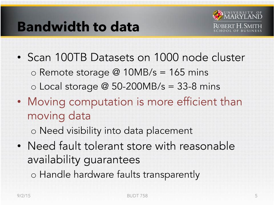 than moving data o Need visibility into data placement Need fault tolerant store with