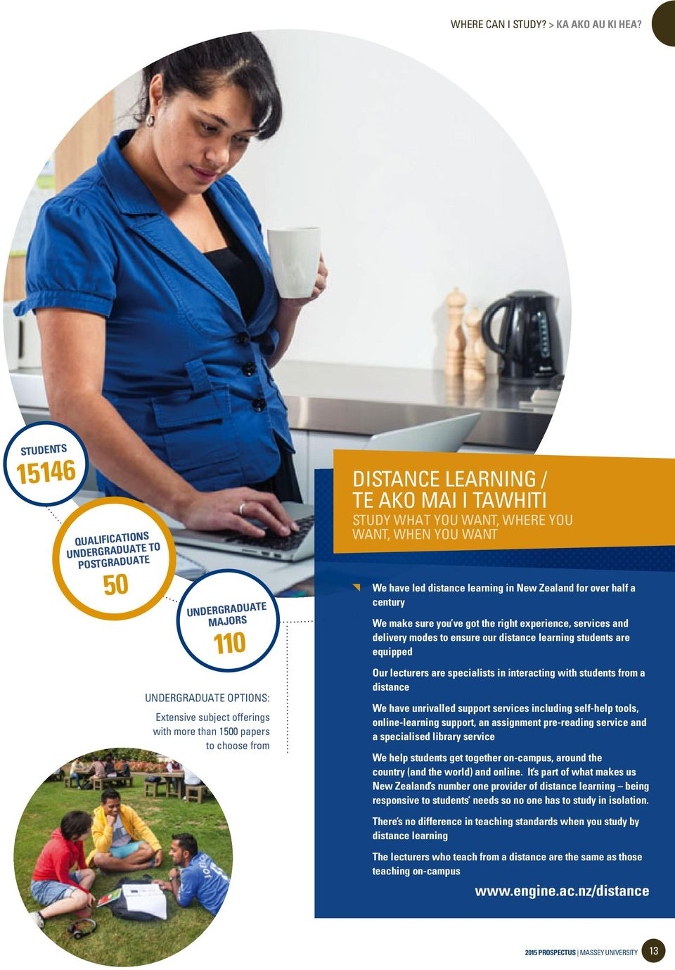 / TE AKO MAI I TAWHITI STUDY WHAT YOU WANT, WHERE YOU WANT, WHEN YOU WANT We have led distance learning in New Zealand for over half a century We make sure you ve got the right experience, services