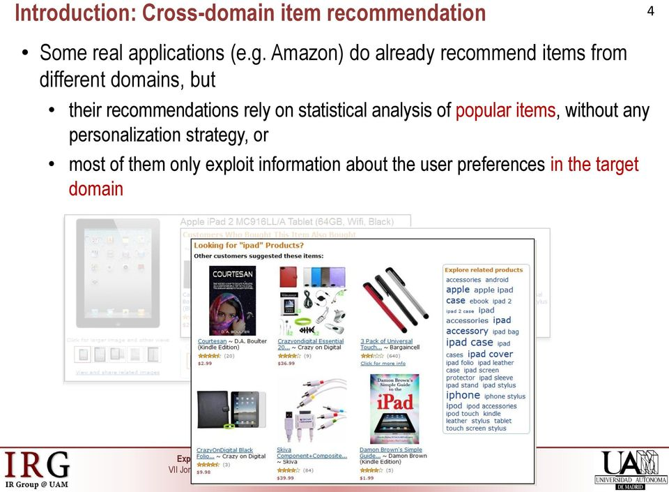 recommendations rely on statistical analysis of popular items, without any