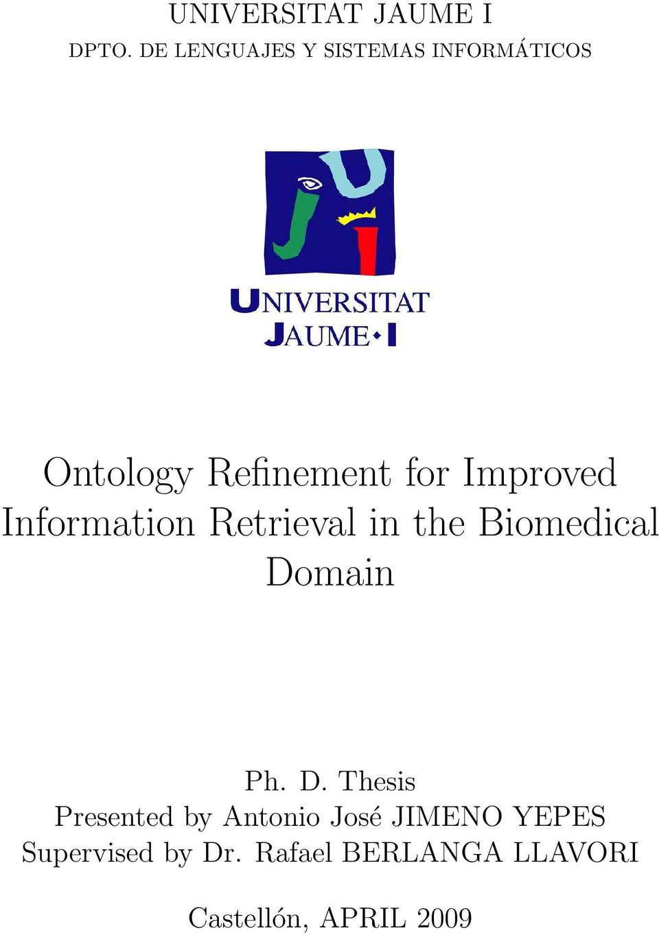 Improved Information Retrieval in the Biomedical Do