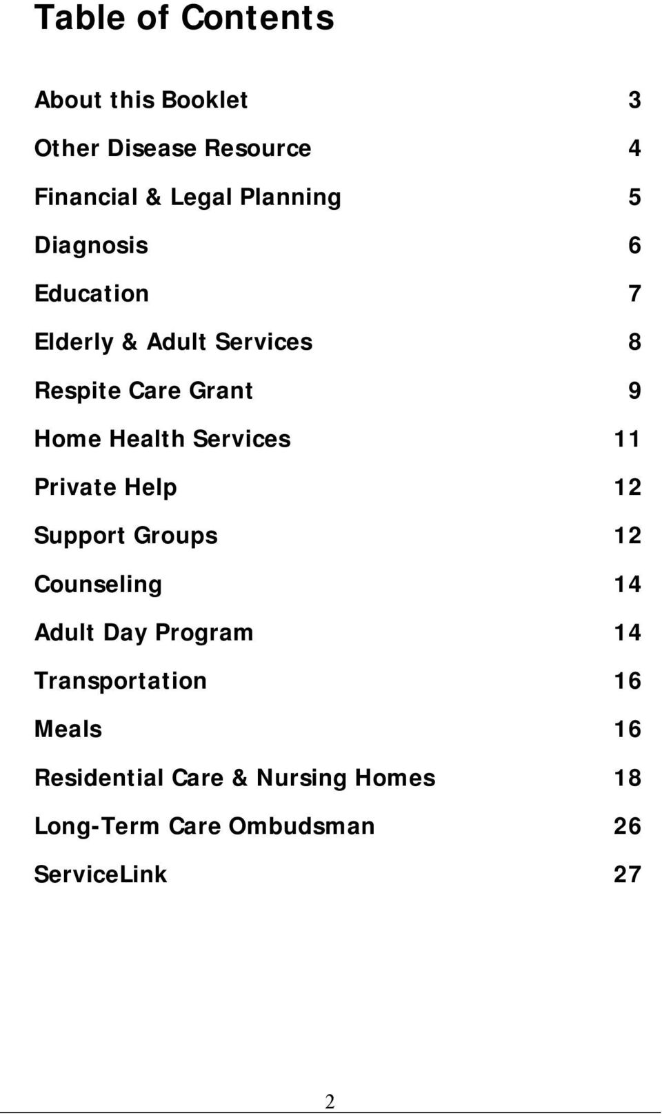 Services 11 Private Help 12 Support Groups 12 Counseling 14 Adult Day Program 14