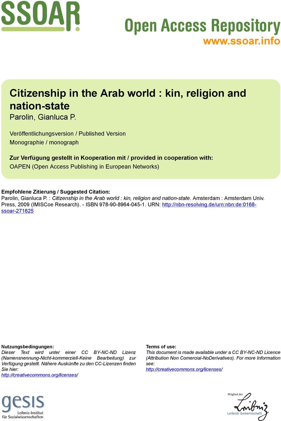 Empfohlene Zitierung / Suggested Citation: Parolin, Gianluca P. : Citizenship in the Arab world : kin, religion and nation-state. Amsterdam : Amsterdam Univ. Press, 2009 (IMISCoe Research).