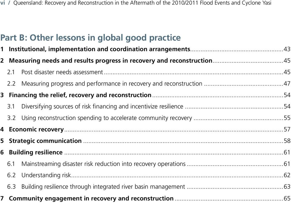 ..47 3 Financing the relief, recovery and reconstruction...54 3.1 Diversifying sources of risk financing and incentivize resilience...54 3.2 Using reconstruction spending to accelerate community recovery.