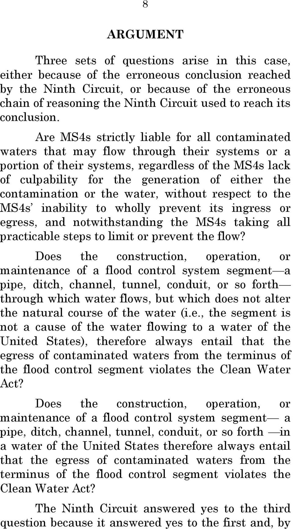 Are MS4s strictly liable for all contaminated waters that may flow through their systems or a portion of their systems, regardless of the MS4s lack of culpability for the generation of either the