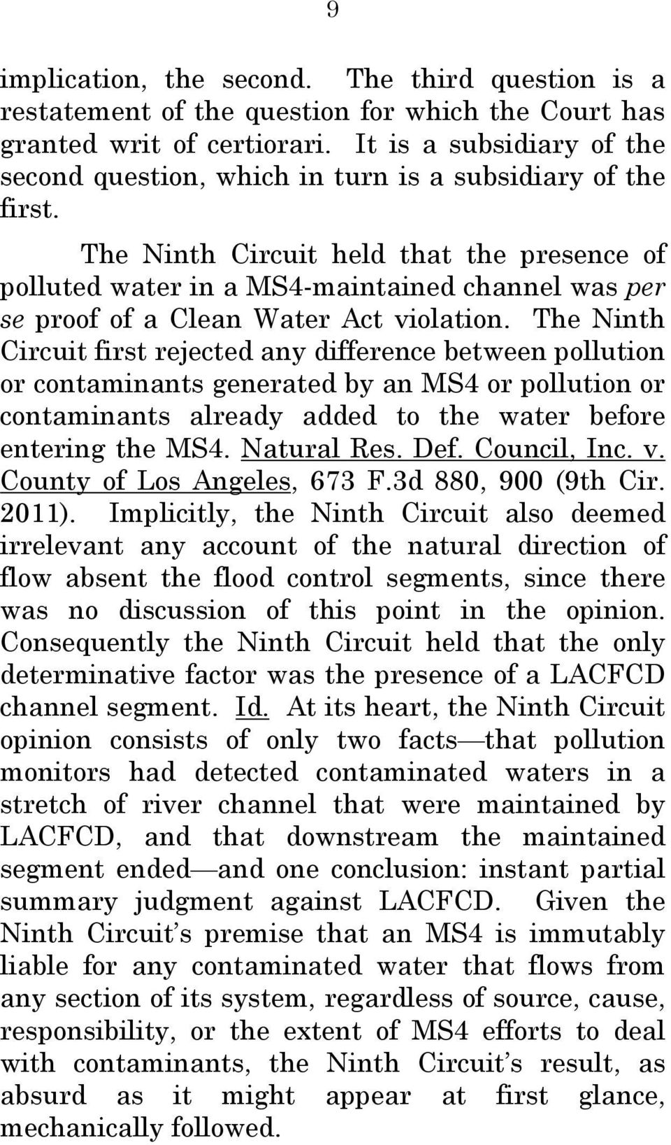 The Ninth Circuit held that the presence of polluted water in a MS4-maintained channel was per se proof of a Clean Water Act violation.
