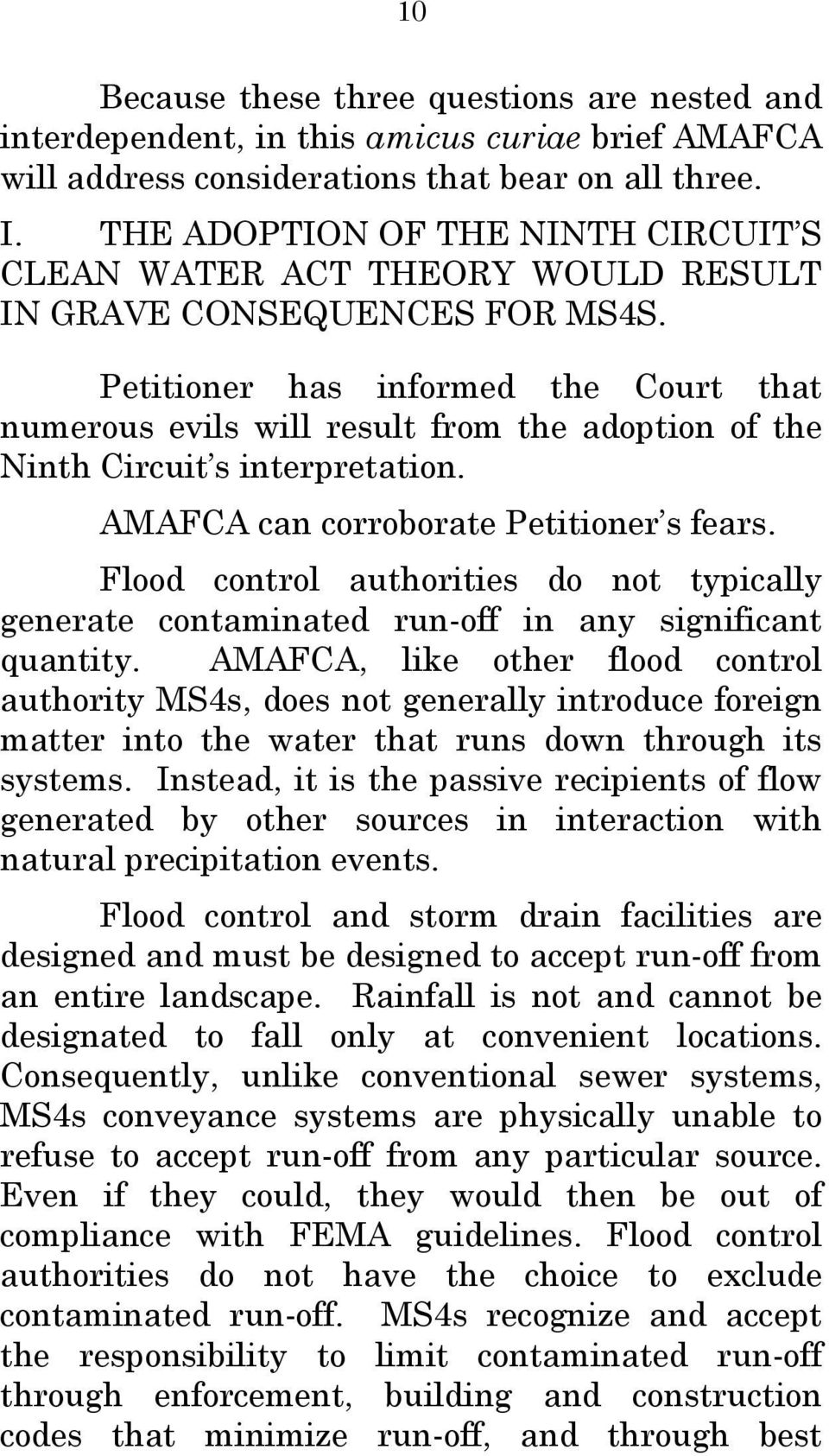 Petitioner has informed the Court that numerous evils will result from the adoption of the Ninth Circuit s interpretation. AMAFCA can corroborate Petitioner s fears.