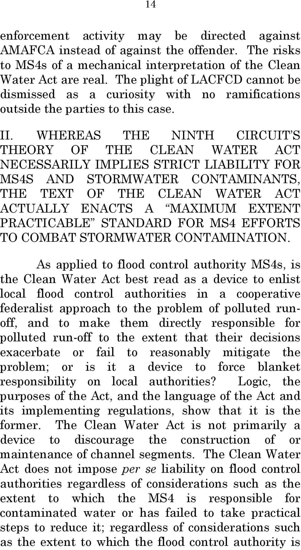 WHEREAS THE NINTH CIRCUIT S THEORY OF THE CLEAN WATER ACT NECESSARILY IMPLIES STRICT LIABILITY FOR MS4S AND STORMWATER CONTAMINANTS, THE TEXT OF THE CLEAN WATER ACT ACTUALLY ENACTS A MAXIMUM EXTENT