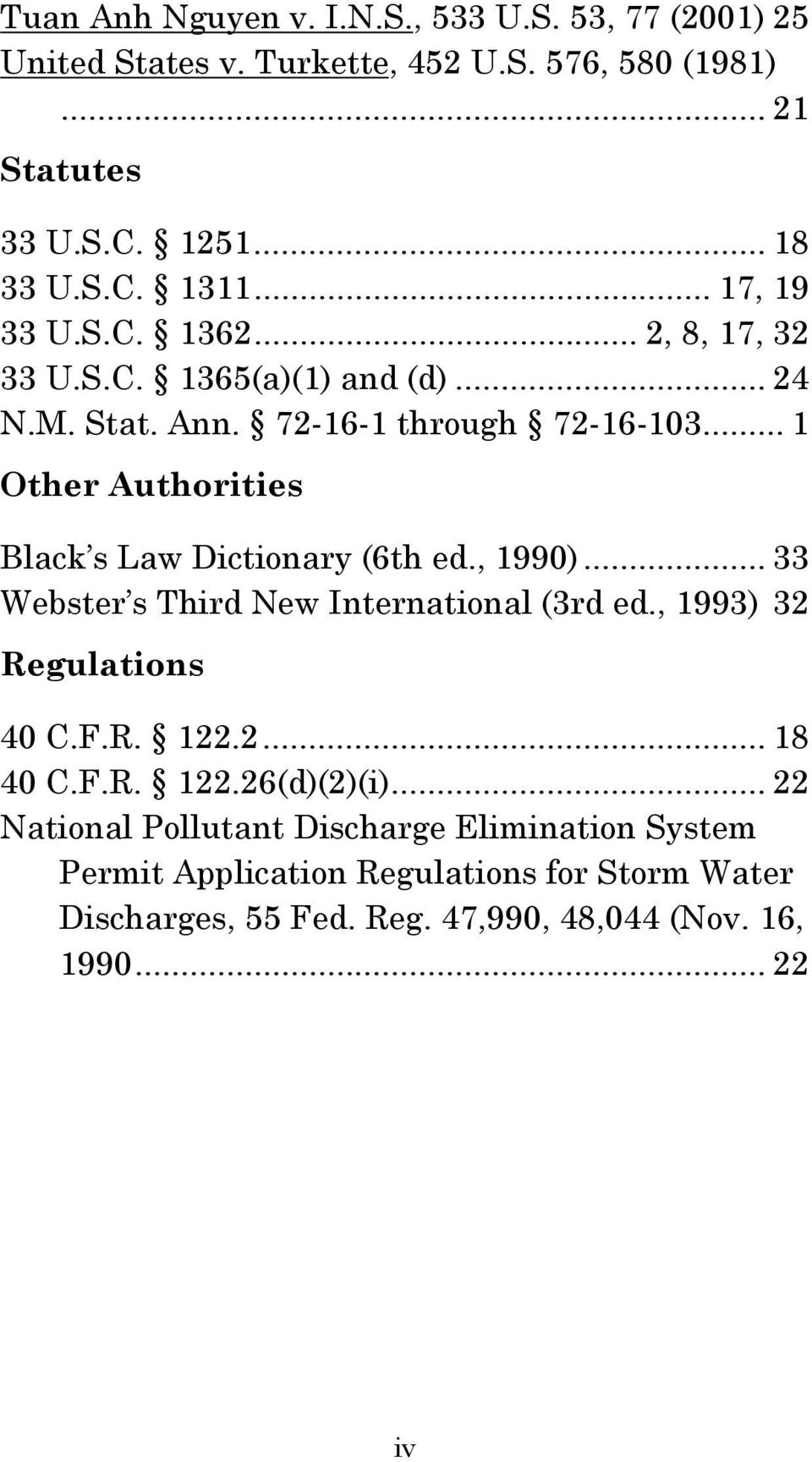.. 1 Other Authorities Black s Law Dictionary (6th ed., 1990)... 33 Webster s Third New International (3rd ed., 1993) 32 Regulations 40 C.F.R. 122.2... 18 40 C.