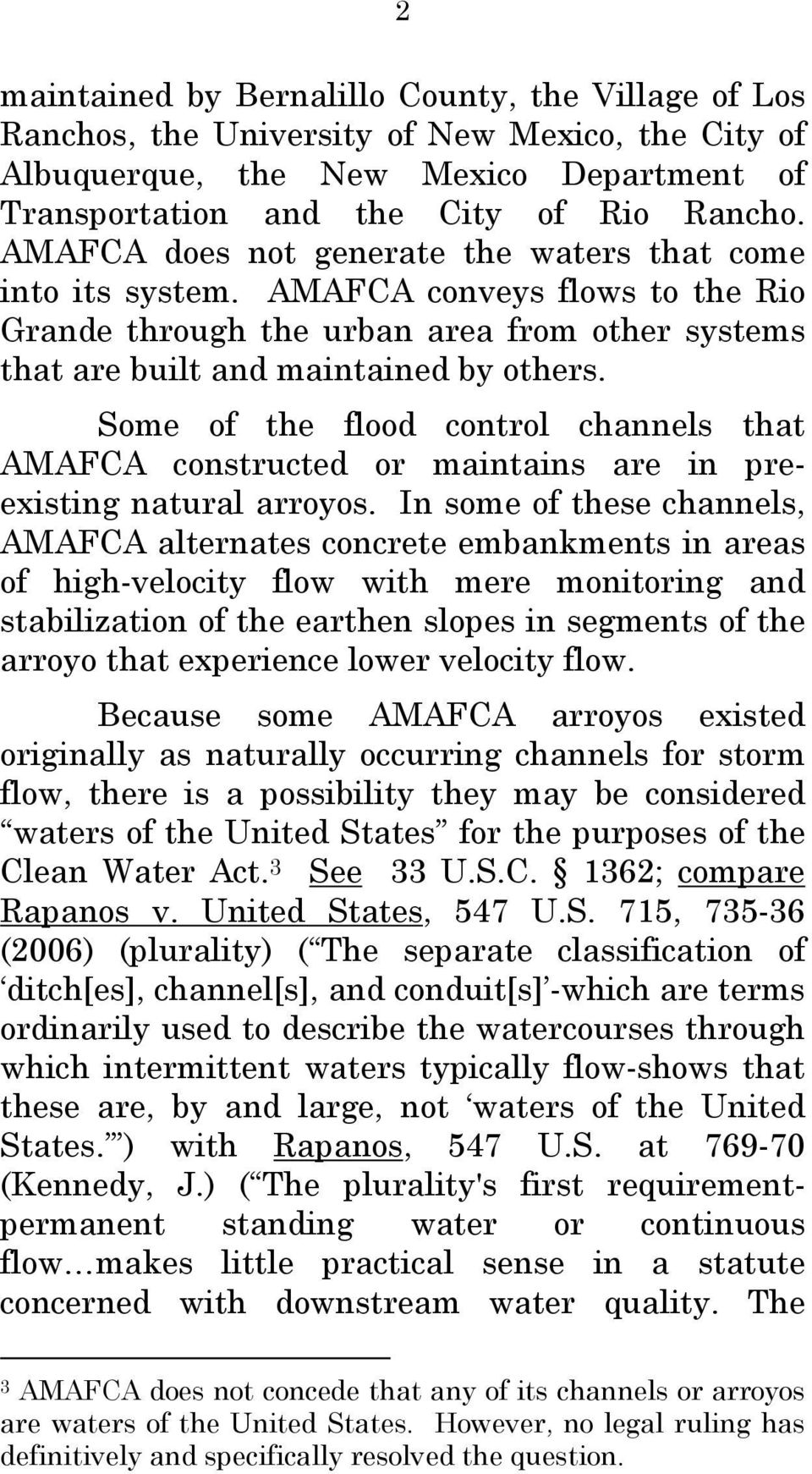 Some of the flood control channels that AMAFCA constructed or maintains are in preexisting natural arroyos.
