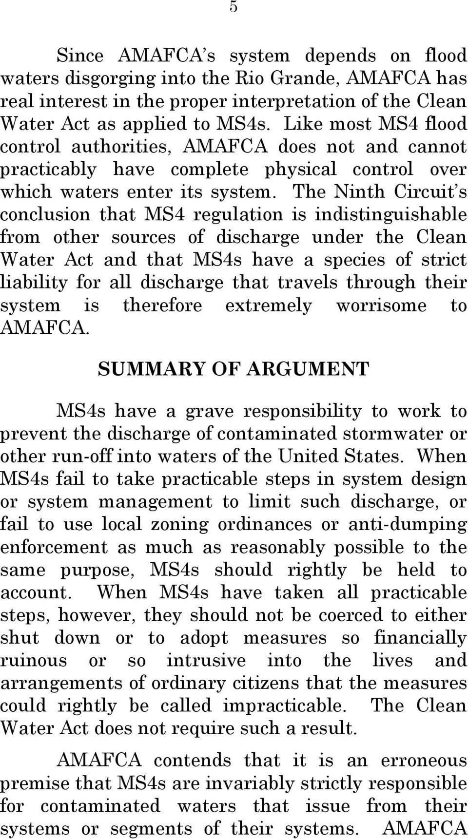 The Ninth Circuit s conclusion that MS4 regulation is indistinguishable from other sources of discharge under the Clean Water Act and that MS4s have a species of strict liability for all discharge