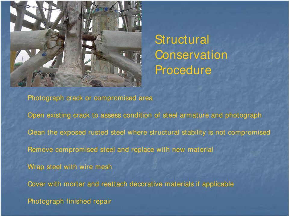 stability is not compromised Remove compromised steel and replace with new material Wrap steel