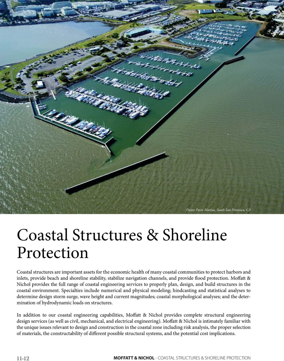 Moffatt & Nichol provides the full range of coastal engineering services to properly plan, design, and build structures in the coastal environment.