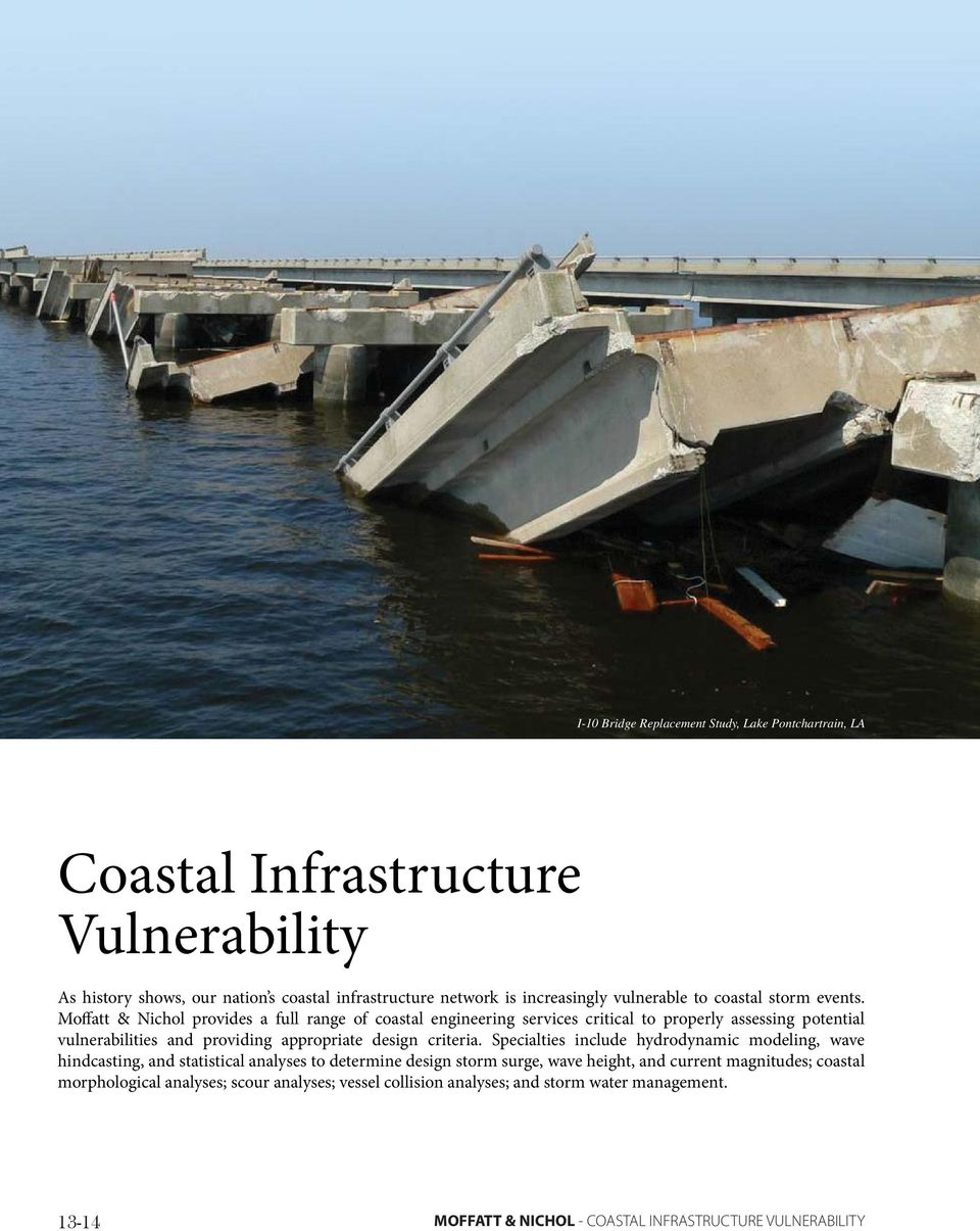 Moffatt & Nichol provides a full range of coastal engineering services critical to properly assessing potential vulnerabilities and providing appropriate design criteria.