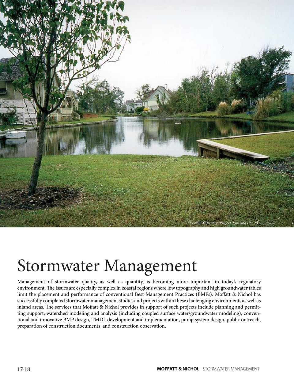 Moffatt & Nichol has successfully completed stormwater management studies and projects within these challenging environments as well as inland areas.
