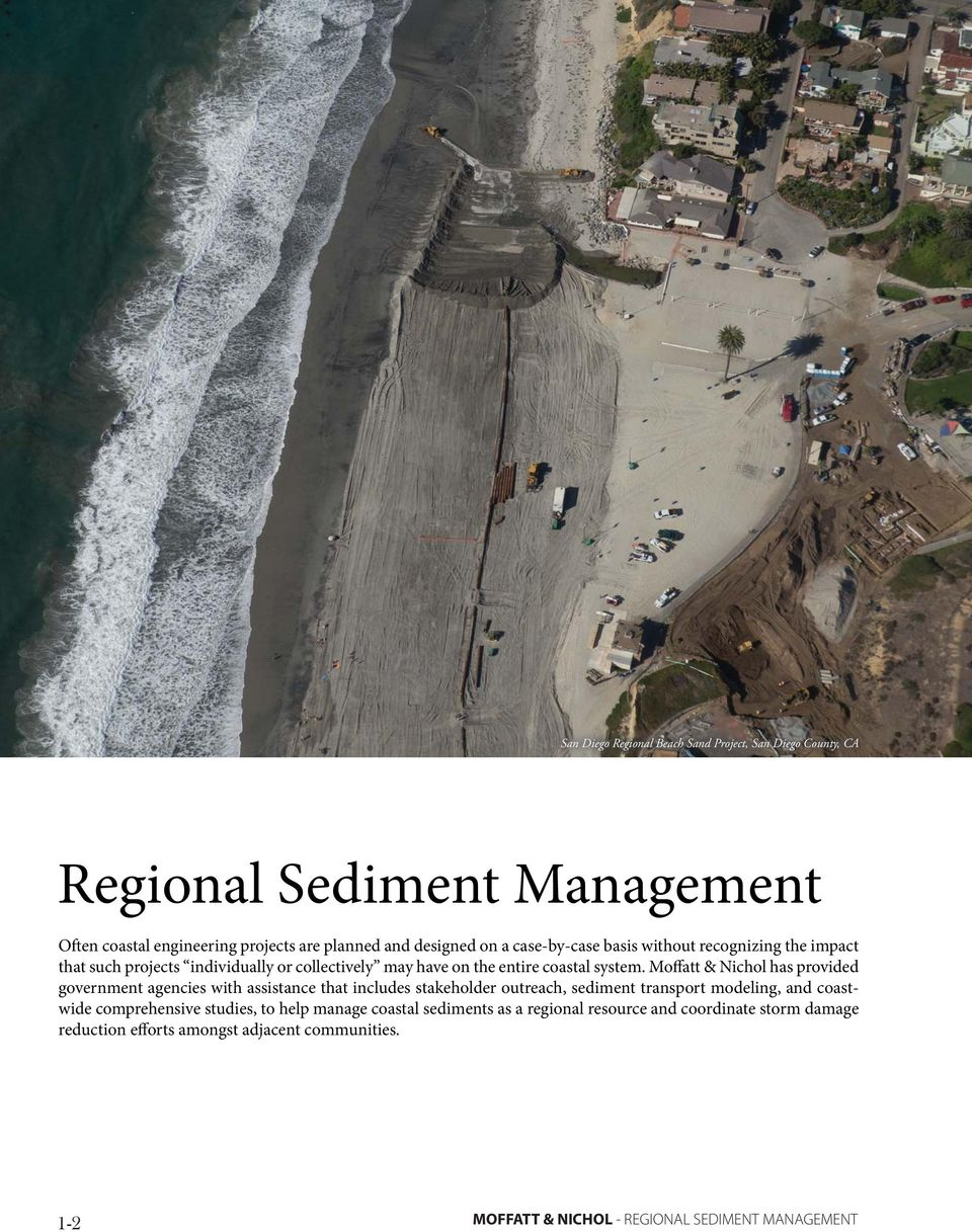 Moffatt & Nichol has provided government agencies with assistance that includes stakeholder outreach, sediment transport modeling, and coastwide comprehensive