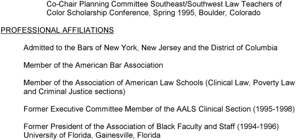Association Member of the Association of American Law Schools (Clinical Law, Poverty Law and Criminal Justice sections) Former
