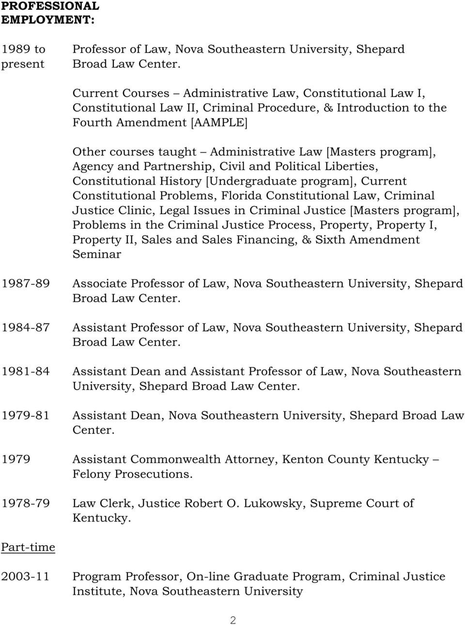 program], Agency and Partnership, Civil and Political Liberties, Constitutional History [Undergraduate program], Current Constitutional Problems, Florida Constitutional Law, Criminal Justice Clinic,
