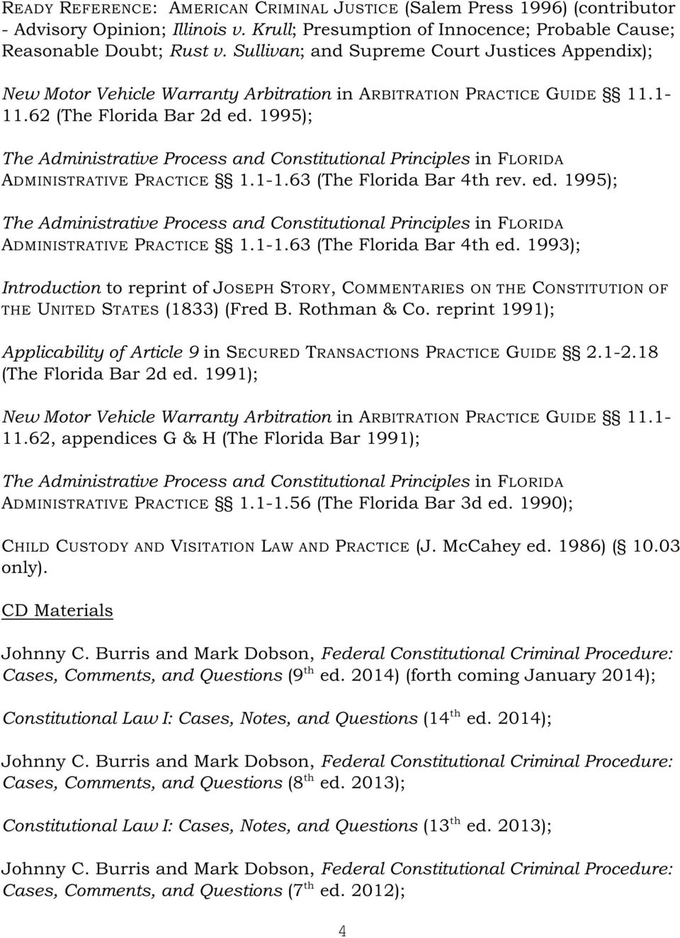 1995); The Administrative Process and Constitutional Principles in FLORIDA ADMINISTRATIVE PRACTICE 1.1-1.63 (The Florida Bar 4 rev. ed.