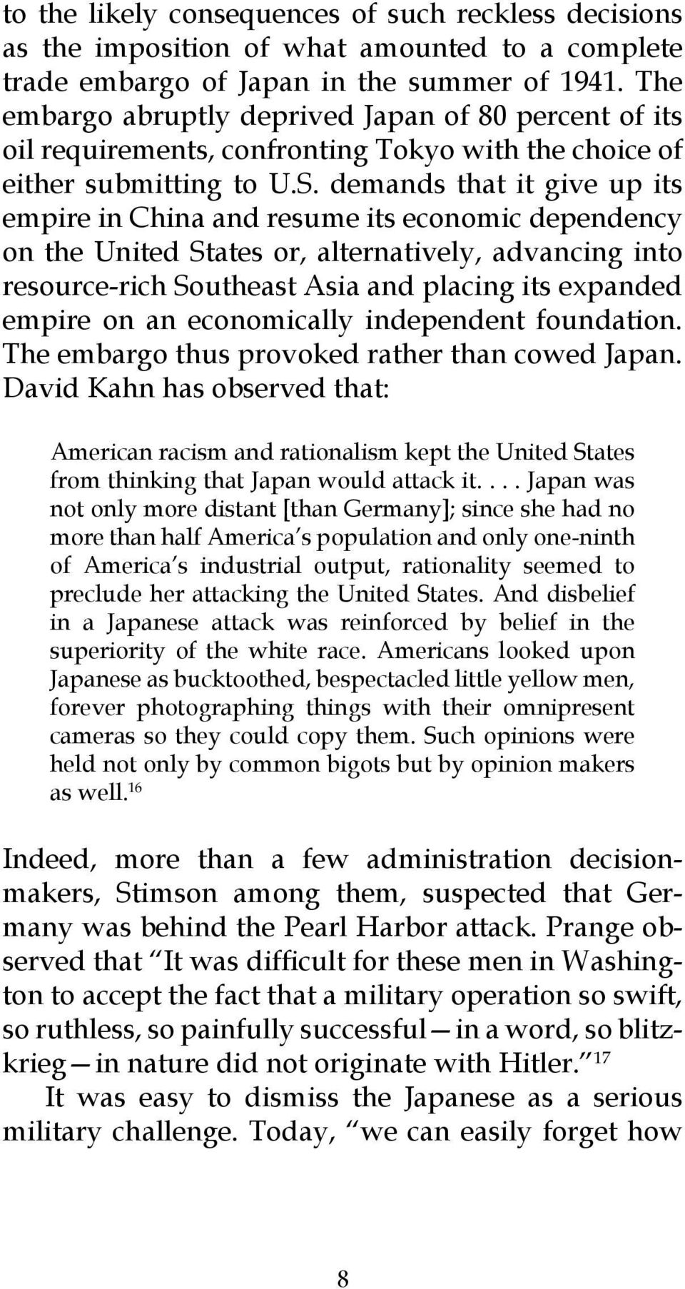 demands that it give up its empire in China and resume its economic dependency on the United States or, alternatively, advancing into resource-rich Southeast Asia and placing its expanded empire on