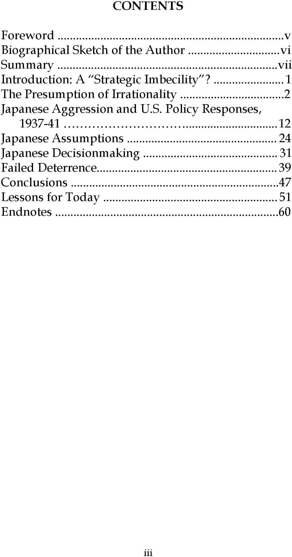 ..2 Japanese Aggression and U.S. Policy Responses, 1937-41... 12 Japanese Assumptions.