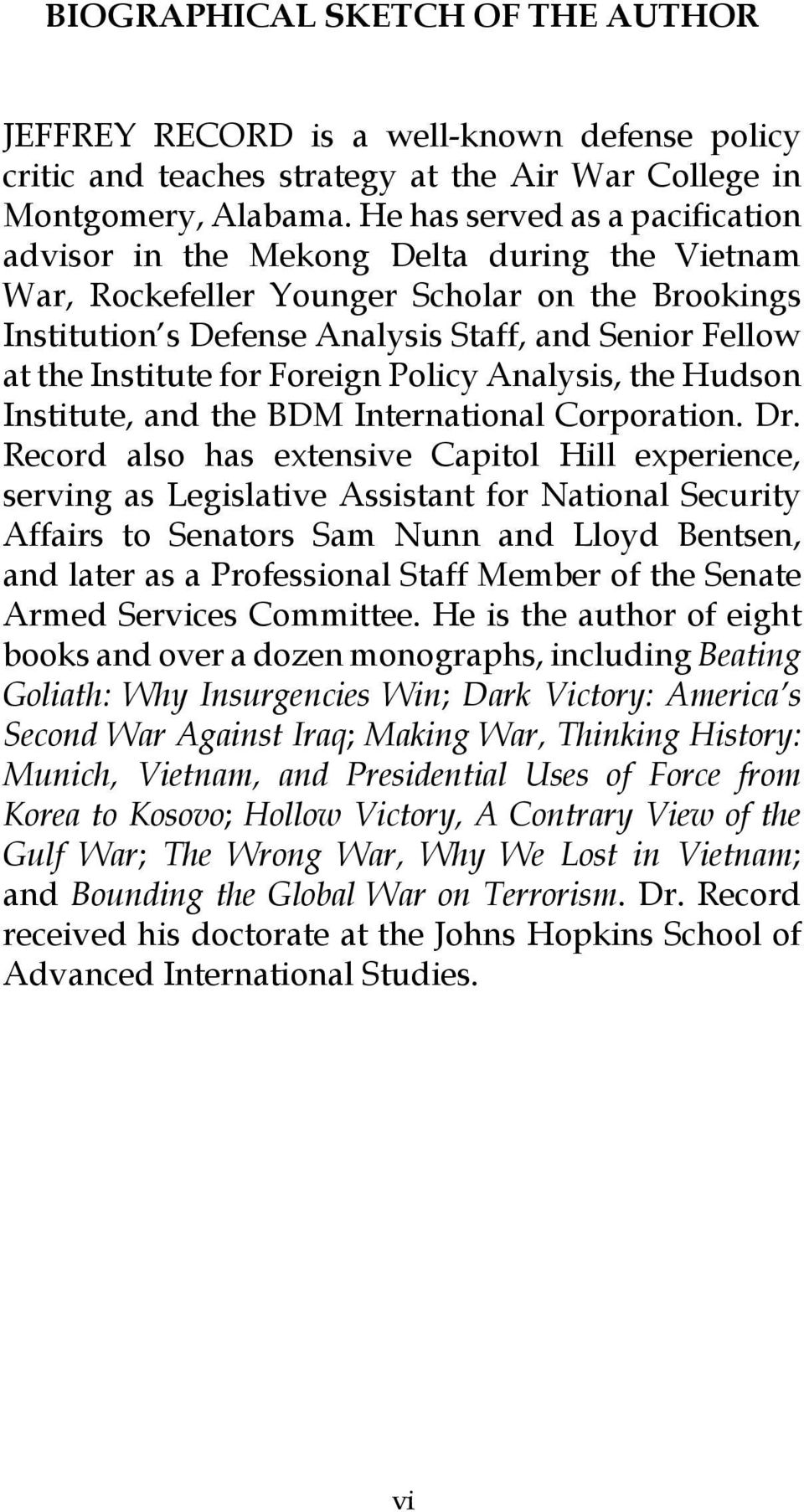 Institute for Foreign Policy Analysis, the Hudson Institute, and the BDM International Corporation. Dr.