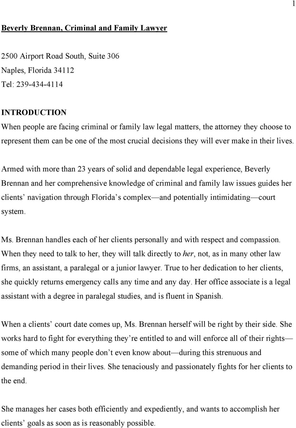 Armed with more than 23 years of solid and dependable legal experience, Beverly Brennan and her comprehensive knowledge of criminal and family law issues guides her clients navigation through Florida