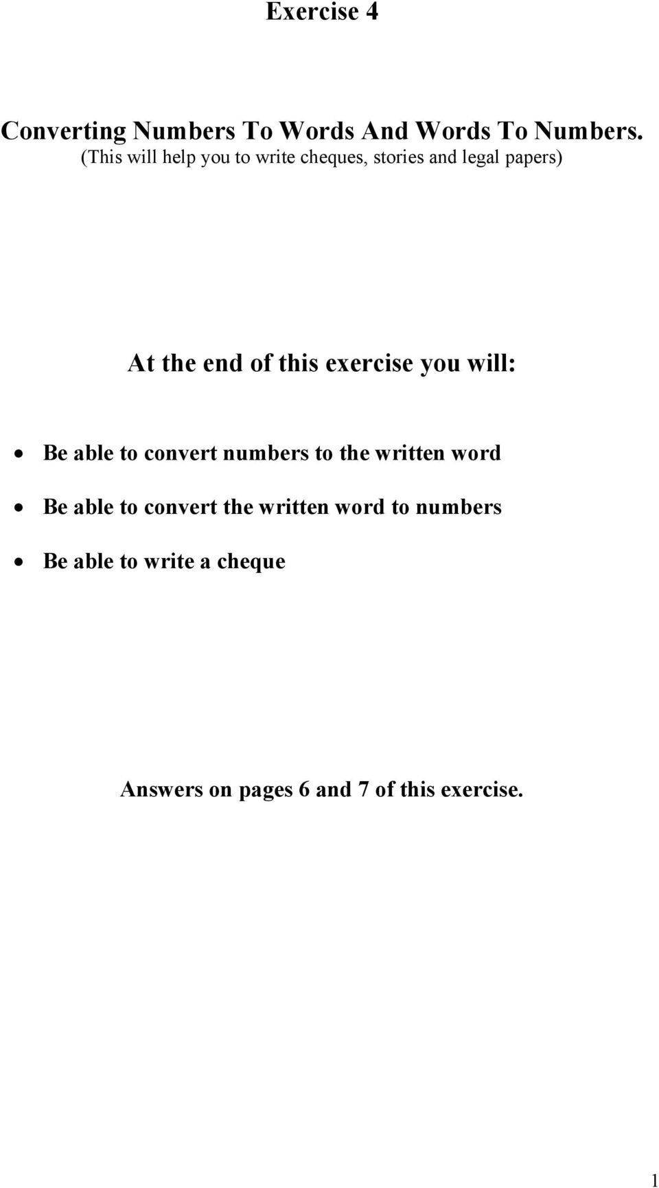 this exercise you will: Be able to convert numbers to the written word Be able to