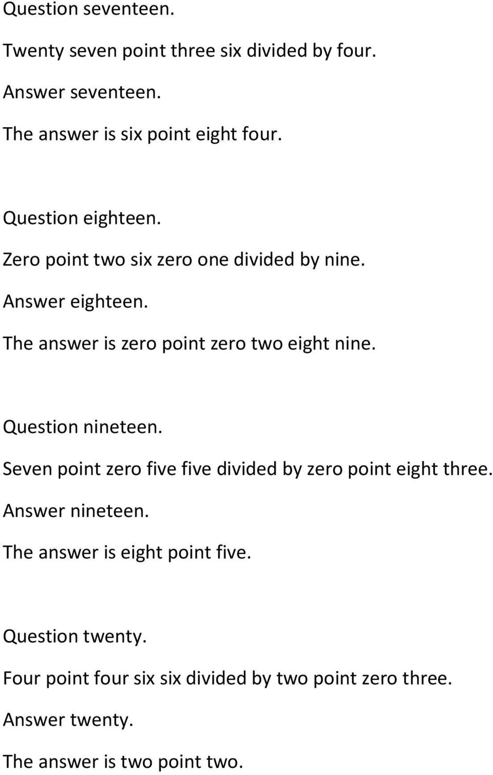 The answer is zero point zero two eight nine. Question nineteen.