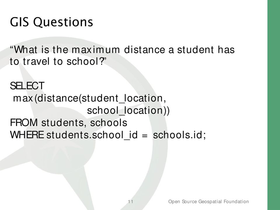 SELECT m ax(distance(student_location,