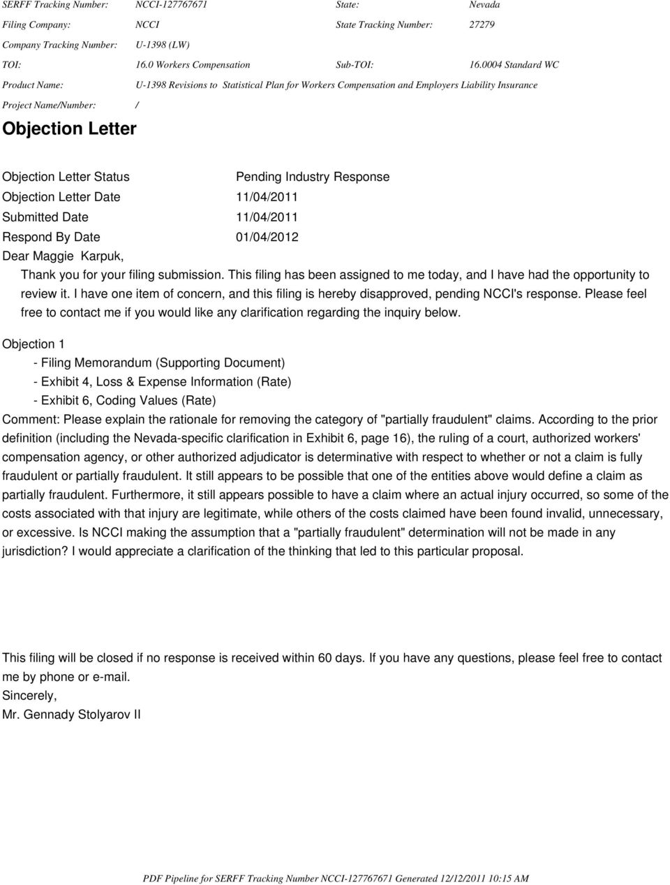 Industry Response Objection Letter Date 11/04/2011 Submitted Date 11/04/2011 Respond By Date 01/04/2012 Dear Maggie Karpuk, Thank you for your filing submission.