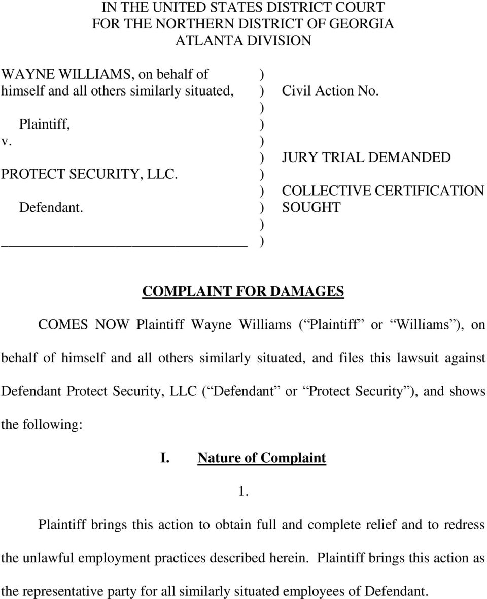 JURY TRIAL DEMANDED COLLECTIVE CERTIFICATION SOUGHT COMPLAINT FOR DAMAGES COMES NOW Plaintiff Wayne Williams ( Plaintiff or Williams, on behalf of himself and all others similarly situated, and files